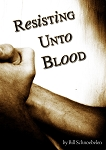 Resisting unto Blood (DVD)