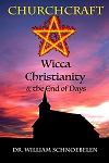 Special PreOrder! Churchcraft: Wicca, Christianity and the End of Days
